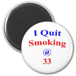 33 I Quit Smoking 2 Inch Round Magnet