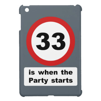 33 is when the Party Starts iPad Mini Cover