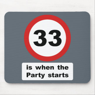33 is when the Party Starts Mouse Pad