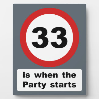 33 is when the Party Starts Plaque