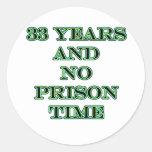 33 ninguna hora de prisión pegatina redonda