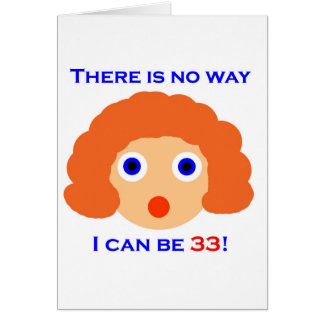 33 There is no way Greeting Card