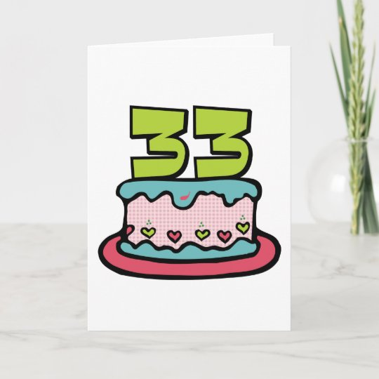 33 Year Old Birthday Cake Card
