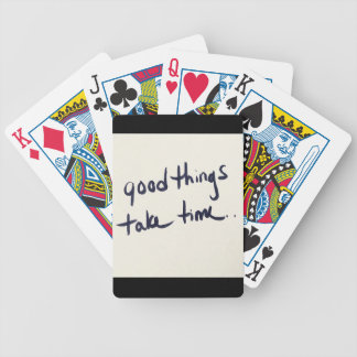 33f2176 GOOD THINGS TAKE TIME MOTIVATIONAL PATIENC Bicycle Playing Cards