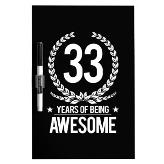 33rd Birthday (33 Years Of Being Awesome) Dry-Erase Board