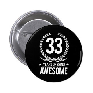 33rd Birthday (33 Years Of Being Awesome) Pinback Button
