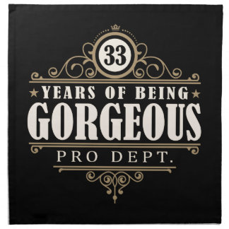 33rd Birthday (33 Years Of Being Gorgeous) Napkin