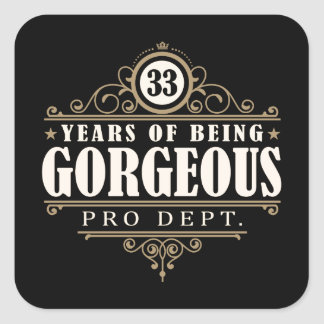 33rd Birthday (33 Years Of Being Gorgeous) Square Sticker