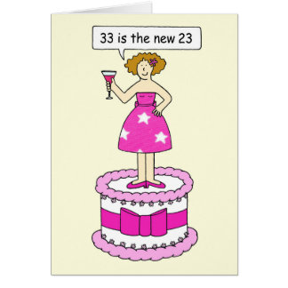 33rd Birthday humour for her. Greeting Card