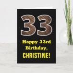 "[ Thumbnail: 33rd Birthday: Name, Faux Wood Grain Pattern ""33"" Card ]"
