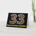 "[ Thumbnail: 33rd Birthday: Name + Faux Wood Grain Pattern ""33"" Card ]"