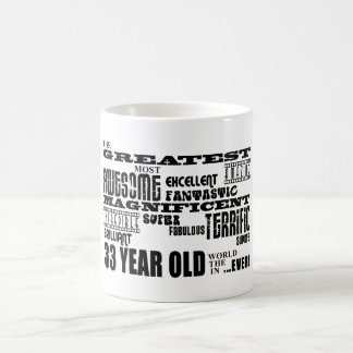 33rd Birthday Party Greatest Thirty Three Year Old Classic White Coffee Mug