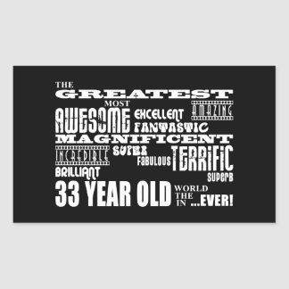33rd Birthday Party Greatest Thirty Three Year Old Rectangular Sticker