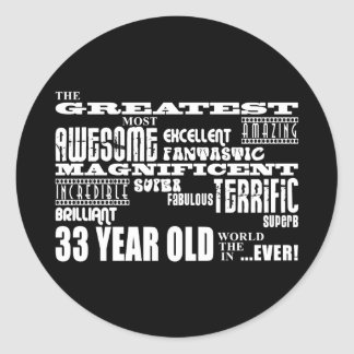 33rd Birthday Party Greatest Thirty Three Year Old Classic Round Sticker