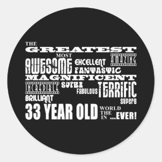 33rd Birthday Party Greatest Thirty Three Year Old Round Sticker