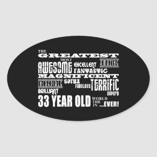33rd Birthday Party Greatest Thirty Three Year Old Oval Stickers