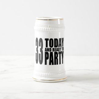 33rd Birthdays Parties : 33 Today & Ready to Party Beer Stein