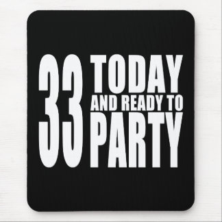 33rd Birthdays Parties : 33 Today & Ready to Party Mouse Pad