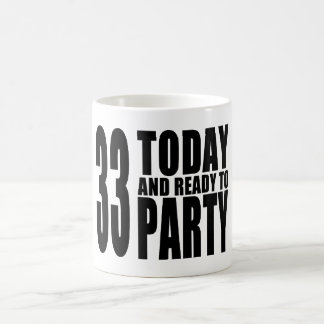 33rd Birthdays Parties : 33 Today & Ready to Party Mug
