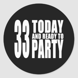 33rd Birthdays Parties : 33 Today & Ready to Party Stickers