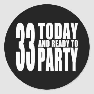 33rd Birthdays Parties : 33 Today & Ready to Party Sticker