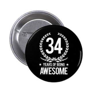 34th Birthday (34 Years Of Being Awesome) Pinback Button