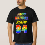 [ Thumbnail: 34th Birthday — Bold, Fun, Rainbow 34, Custom Name T-Shirt ]