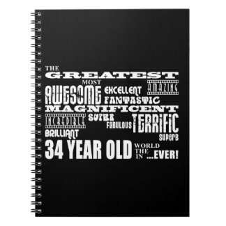 34th Birthday Party Greatest Thirty Four Year Old Spiral Notebooks