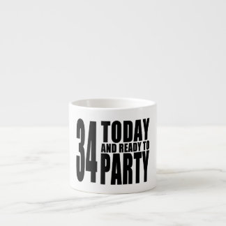34th Birthdays Parties : 34 Today & Ready to Party Espresso Cup