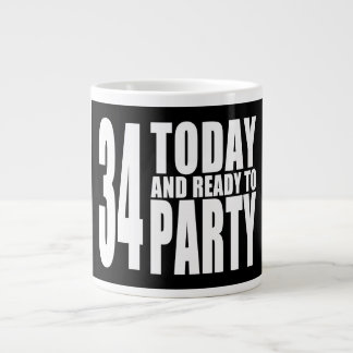 34th Birthdays Parties : 34 Today & Ready to Party Giant Coffee Mug