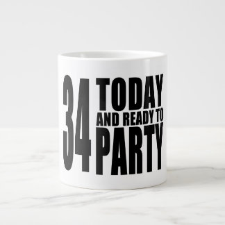 34th Birthdays Parties : 34 Today & Ready to Party Large Coffee Mug