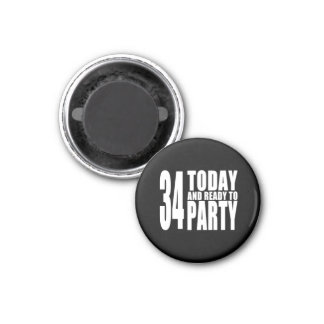 34th Birthdays Parties : 34 Today & Ready to Party Magnet