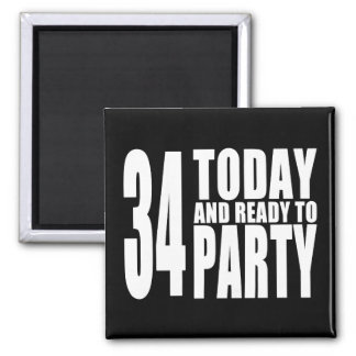 34th Birthdays Parties : 34 Today & Ready to Party Fridge Magnets
