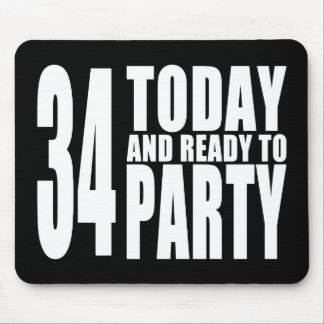 34th Birthdays Parties : 34 Today & Ready to Party Mouse Pad