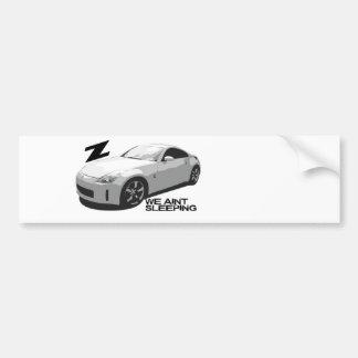 350Z Aint sleeping Bumper Sticker