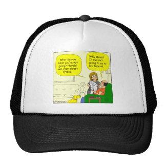 352 he isnt going to my funeral Cartoon Trucker Hat