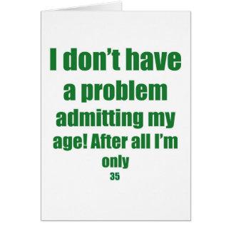 35 admita mi edad tarjeta de felicitación
