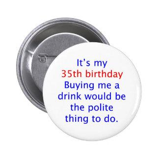 35 me compran una bebida pin redondo de 2 pulgadas