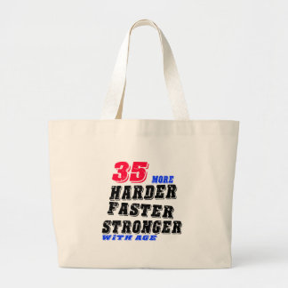 35 More Harder Faster Stronger With Age Large Tote Bag