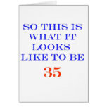 35 What It Looks Like Greeting Card