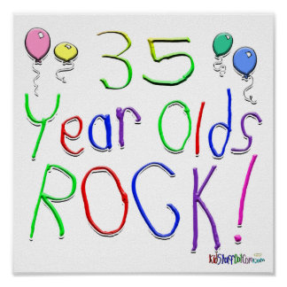 35 Year Olds Rock ! Print