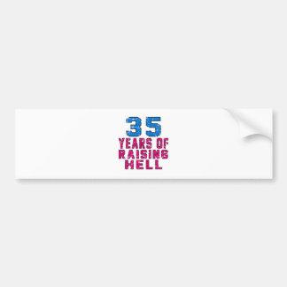 35 Years of raising hell Bumper Sticker