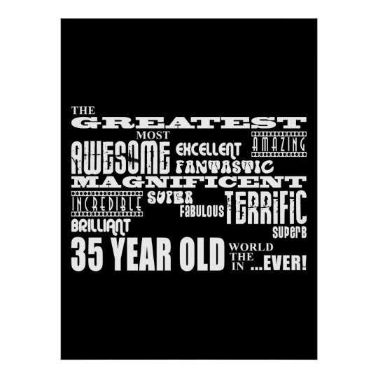 35th Birthday Party Greatest Thirty Five Year Old Poster