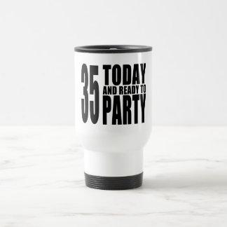 35th Birthdays Parties : 35 Today & Ready to Party Travel Mug