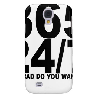 365 24 7 How Bad Do You Want It T-Shirts.png Galaxy S4 Case