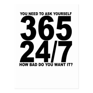 365 24 7 How Bad Do You Want It T-Shirts.png Postcard