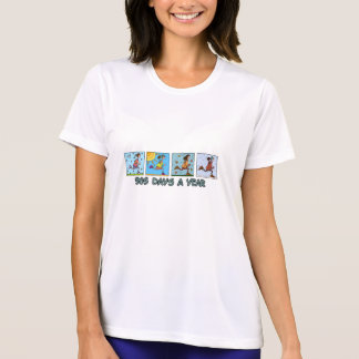 365 days of the year (woman) shirt