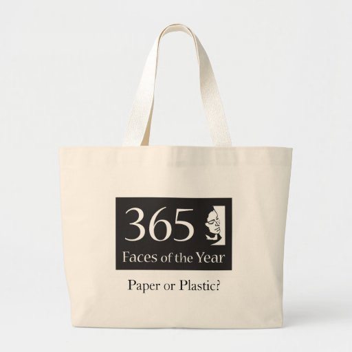 365Faces of the Year: Paper or Plastic? Jumbo Tote Bag