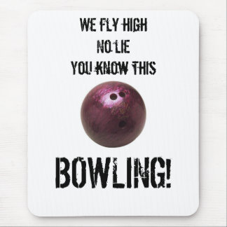 36640, We fly high No lie You know this, BOWLING! Mouse Pad