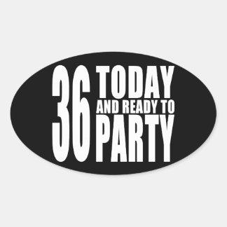 36.o Fiestas de cumpleaños: 36 hoy y aliste para Calcomanía Óval Personalizadas